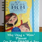 Why Using a Mom Planner Can Keep Chaos at Bay
