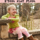 What a Girl Needs from Her Mom...Plus a Giveaway!!