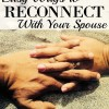 Easy Ways to Reconnect With Your Spouse