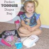 Tips for Assembling the Perfect Toddler Diaper Bag with Huggies