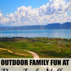 Outdoor Family Fun at Bear Lake Valley