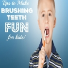 3 Tips to Make Brushing Teeth Fun for Kids
