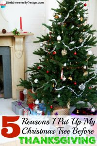 5 Reasons I Put Up My Christmas Tree Before Thanksgiving