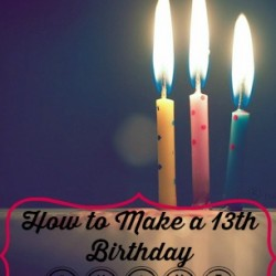How to Make a 13th Birthday SHINE. Easy advice on making a birthday special! Read more to see how easy and budget friendly a party for a 13 year old girl can be!