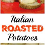 Italian Roasted Potatoes are a delicious and easy side dish to make. This veggie side dish goes well with almost anything and is cheap to make!