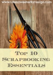 10 Scrapbooking Essentials to Get You Started