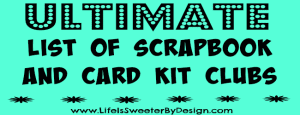 Scrapbook Monthly Kit Clubs…the Ultimate List!