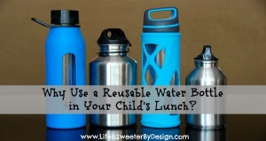 Why Use a Reusable Water Bottle in a School Lunch