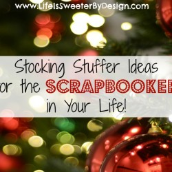 stocking stuffers for scrapbookers