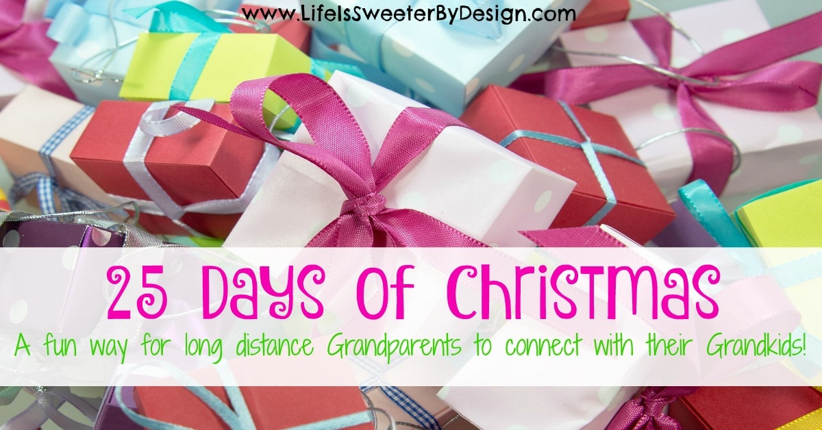 25 days of christmas idea for long distance grandparents life is sweeter by design