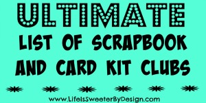 Ultimate List of Scrapbook Monthly Kit Clubs