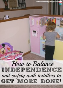 How to Balance Independence and Safety with Toddlers to Get More Done