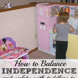 how to balance independence and safety with toddlers