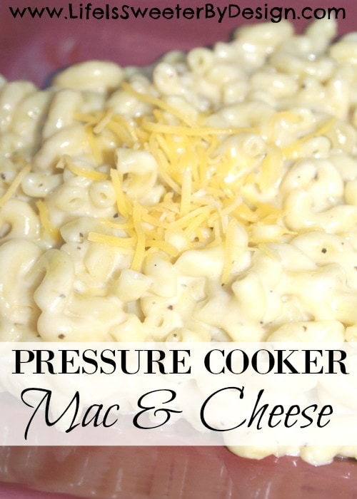 homemade macaroni and cheese in the pressure cooker