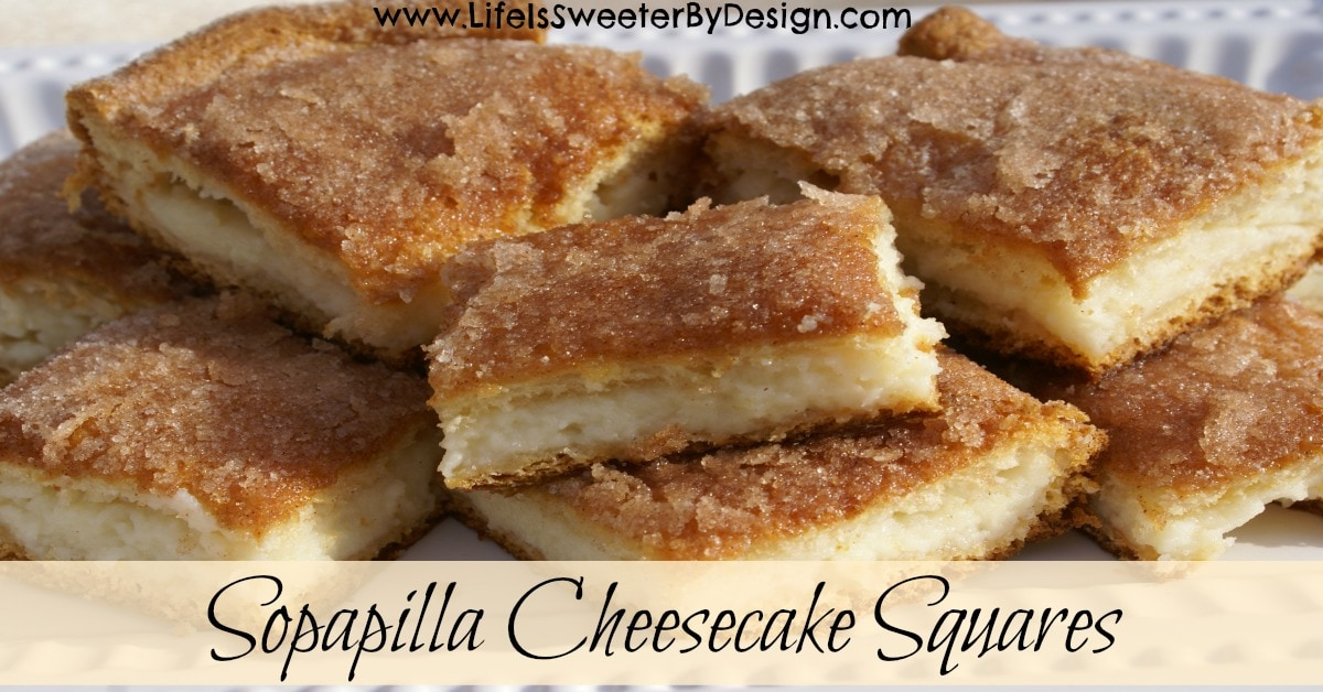 Sopapilla Cheesecake Squares - Life is Sweeter By Design