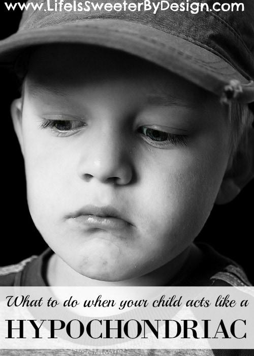 child acts like a hypochondriac