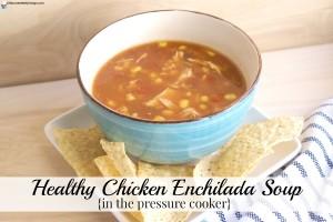Chicken Enchilada Soup in the Pressure Cooker