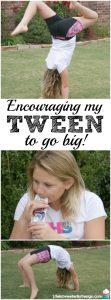 Encouraging My Tween to Go Big