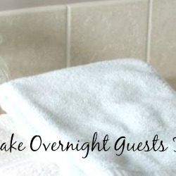 5 Ways to Make Overnight Guests Feel at Home