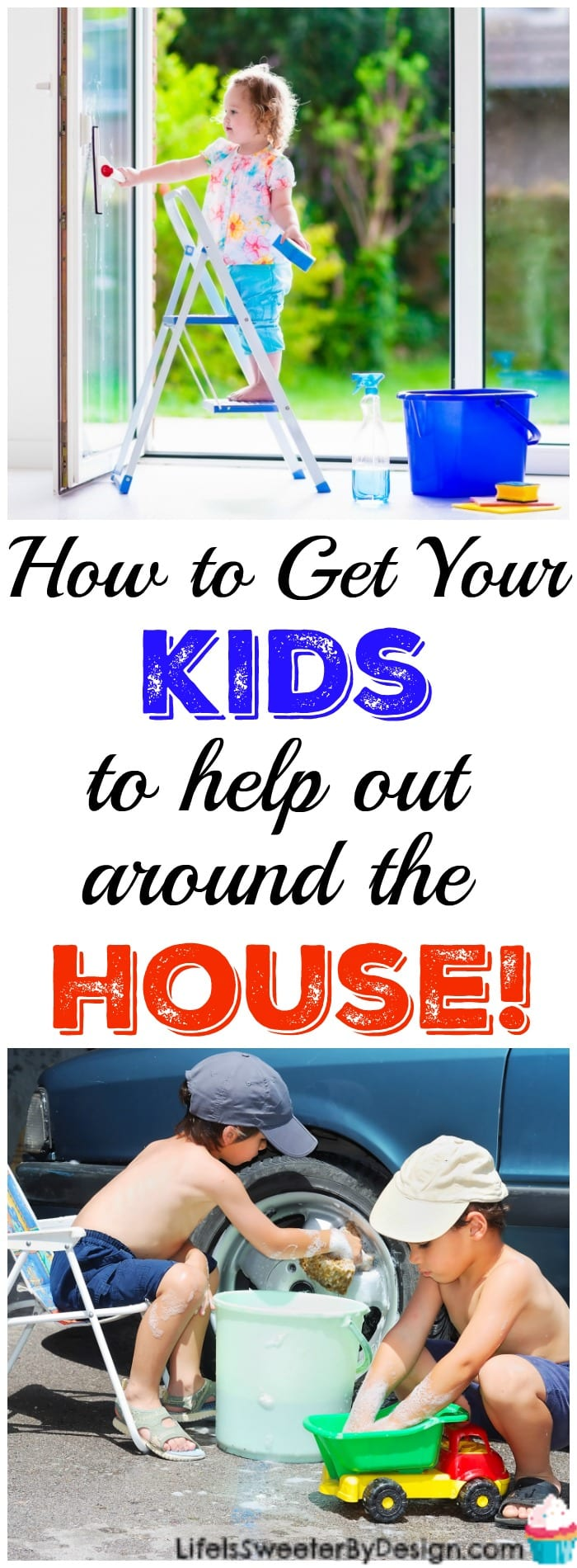 How to get your kids to help out around the house life for How to get your house plans