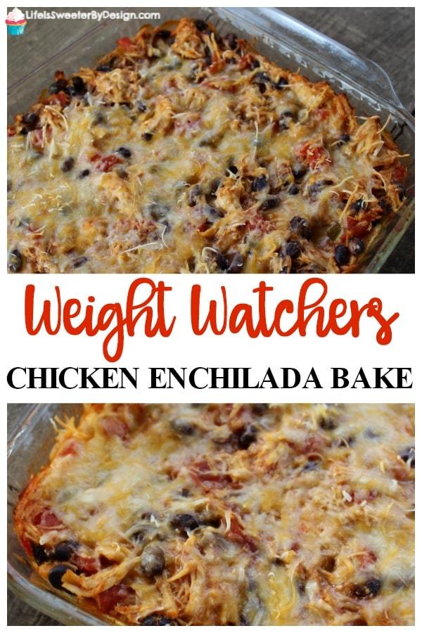 Weight Watchers Chicken Enchilada Bake Life Is Sweeter By Design