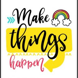 make things happen wall art