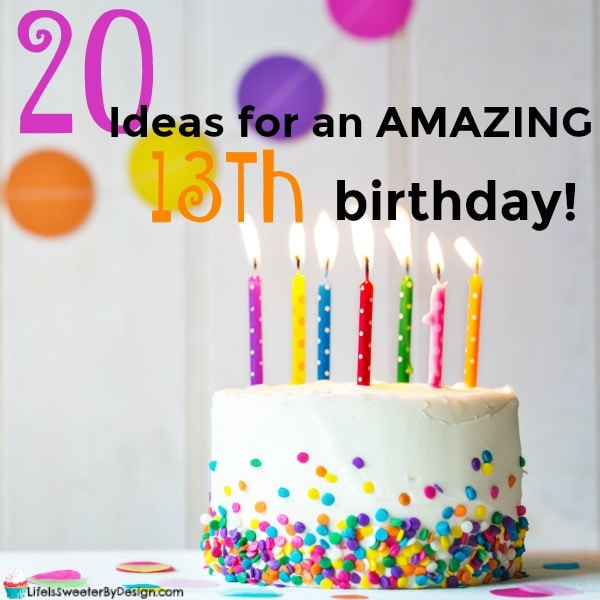 20 ideas for a girls 13th birthday