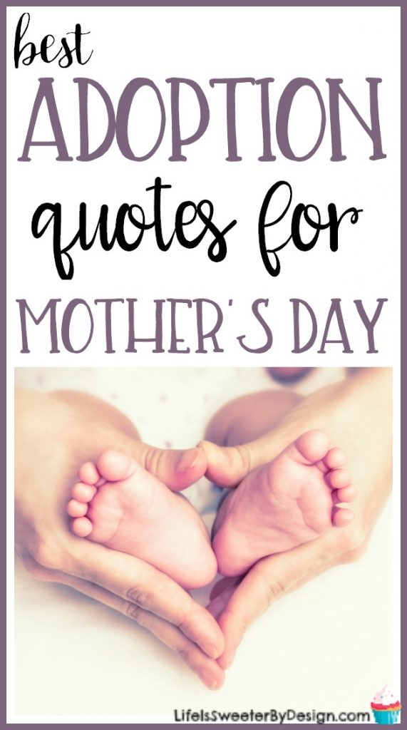 Quotes About Adoption | Best Adoption Quotes For Mother S Day Life Is Sweeter By Design