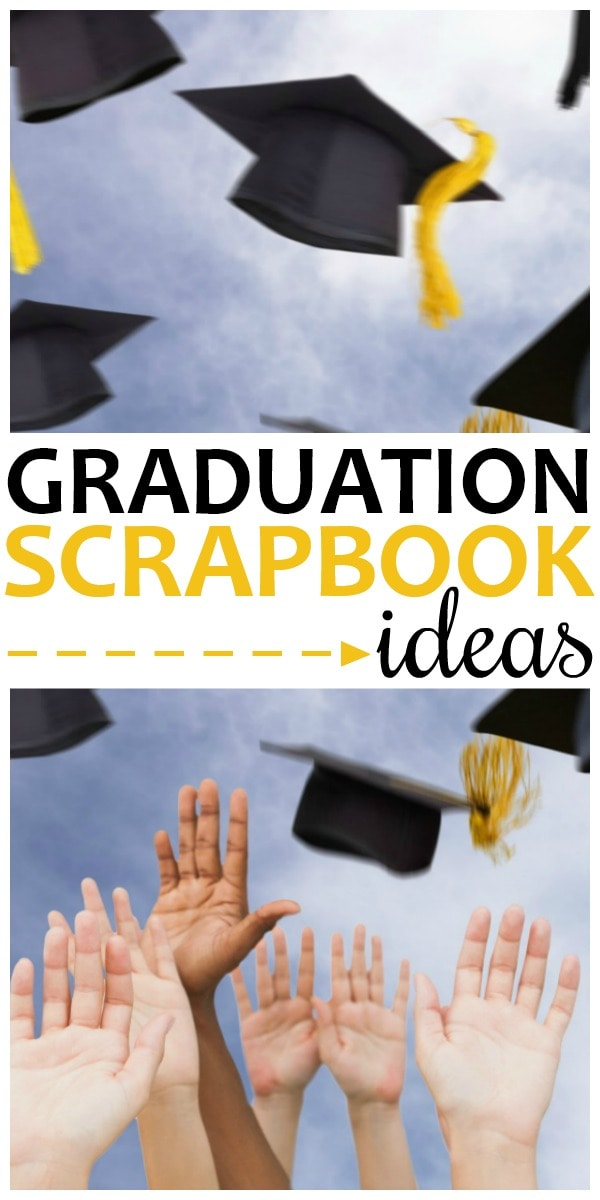 Graduation Scrapbook Ideas