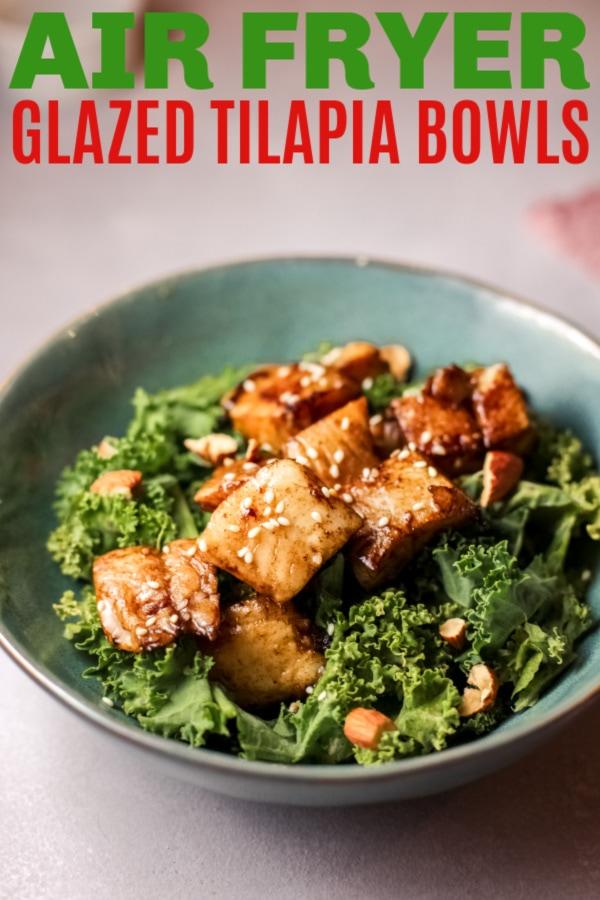 air fryer glazed tilapia bowls