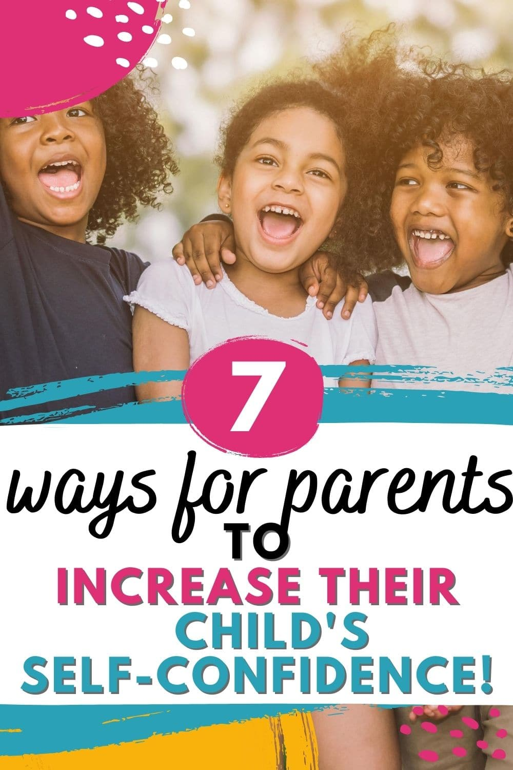 7 Ways Parents Can Improve Their Children's Self Confidence
