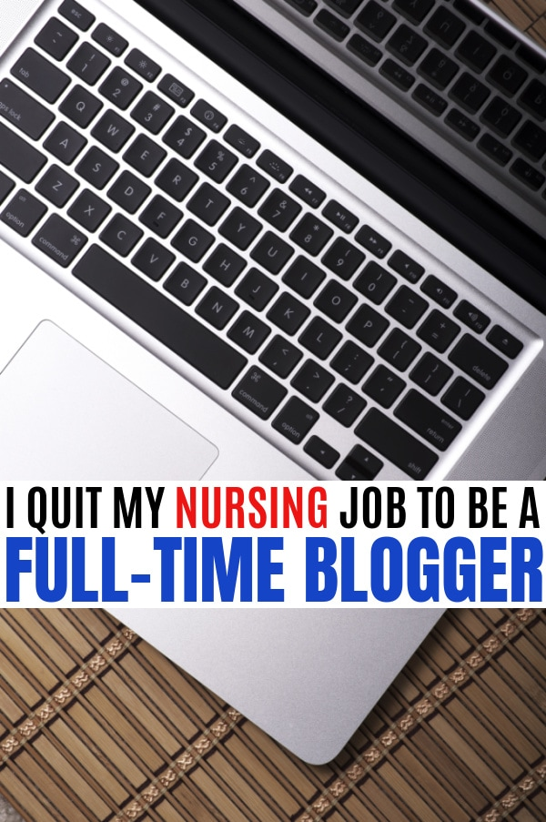 How I Quit My Job as a Nurse to Blog Full Time