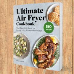 Ultimate Air Fryer Cookbook